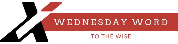 WEDNESDAY'S WORD - top Banner